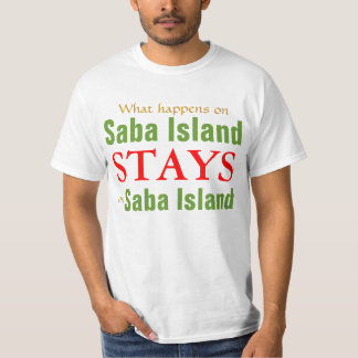 What happens on Saba Island T-Shirt