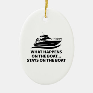 What Happens On The Boat ... Stays On The Boat Ceramic Ornament