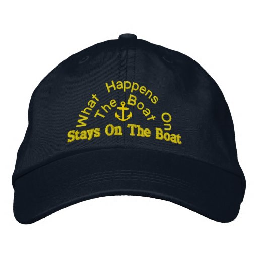 what happens on the boat stays on the boat embroidered baseball caps