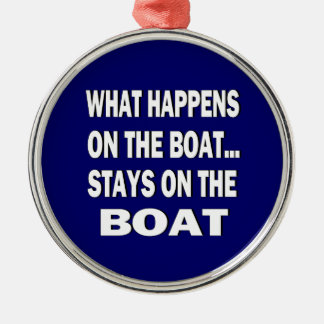 What happens on the boat stays on the boat - funny metal ornament