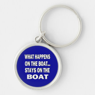 What happens on the boat stays on the boat - funny Silver-Colored round key ring