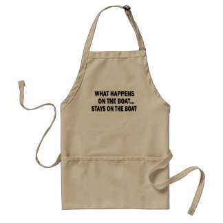 WHAT HAPPENS ON THE BOAT... STAYS ON THE BOAT STANDARD APRON