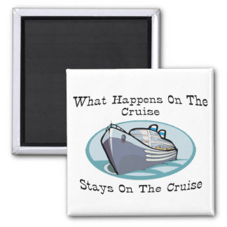 What Happens On The Cruise Square Magnet