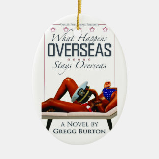 What Happens Overseas Stays Overseas Ornament