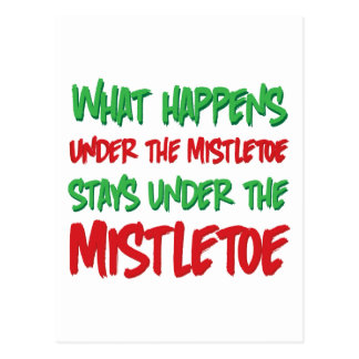 What Happens Under the Mistletoe Stays Under Post Cards
