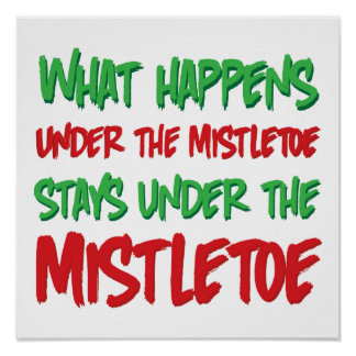 What Happens Under the Mistletoe Stays Under Poster
