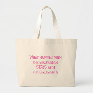 What Happens with the Girlfriends Large Tote Bag
