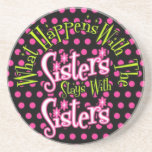 what happens with the sisters stays with sisters beverage coaster