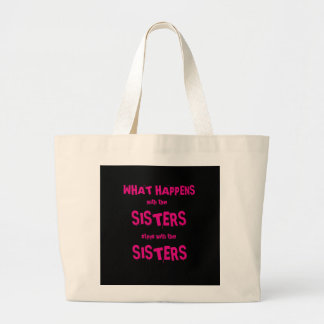 WHAT HAPPENS WITH THE SISTERS TOTE BAG