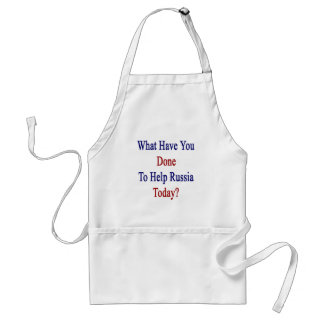 What Have You Done To Help Russia Today? Standard Apron