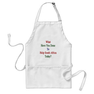 What Have You Done To Help South Africa Today? Standard Apron