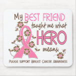 What Hero Means Breast Cancer Best Friend Mouse Pad