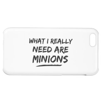 What I Really Need Are Minions iPhone 5C Cover