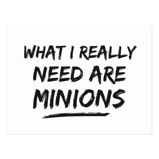 What I Really Need Are Minions Post Cards