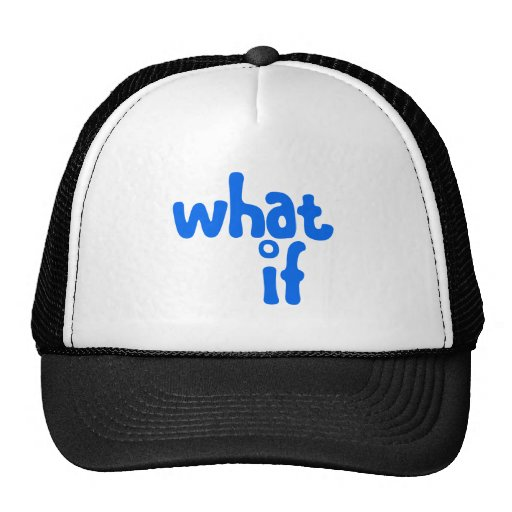 what if hat