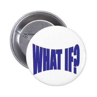 What If 6 Cm Round Badge