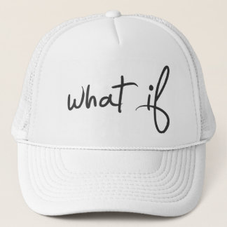 """""""what if"""" hat"""