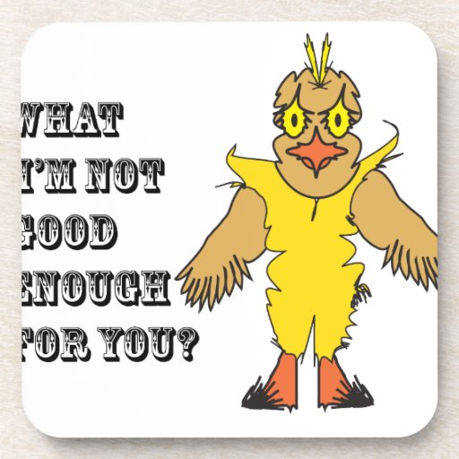 What I'm not good enough for you.ai Beverage Coasters