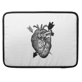 What Is Bad For Your Heart Is Good For Your Art Sleeves For MacBook Pro