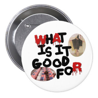 What is it good for-0-02000 7.5 cm round badge