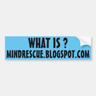 WHAT IS MIND RESCUE ? BUMPER STICKER