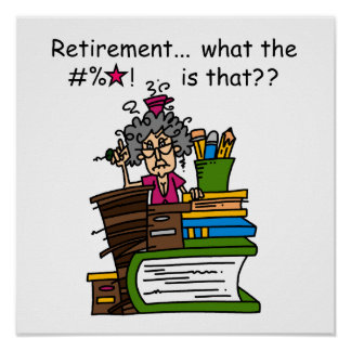 What is Retirement Humor Poster