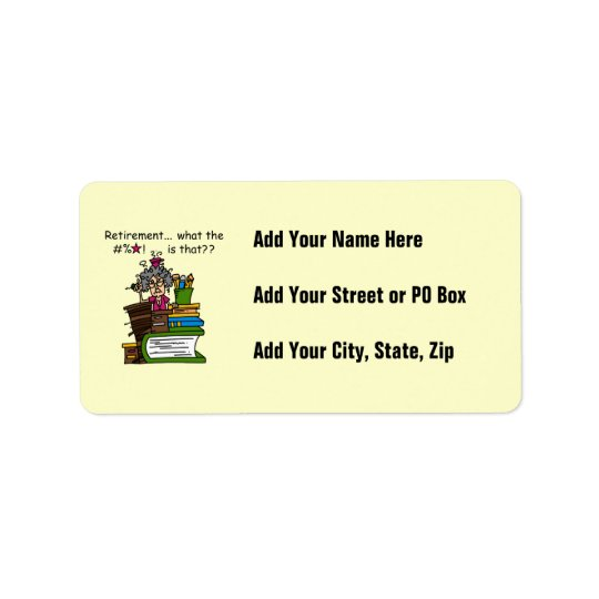 What is Retirement Humour Address Label