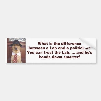 What is the difference between a Lab & a politicia Bumper Sticker