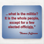 What is the militia? - Thomas Jefferson Mouse Pad