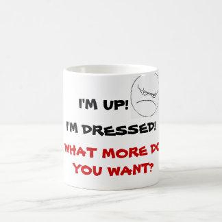 WHAT MORE DO YOU WANT? mug