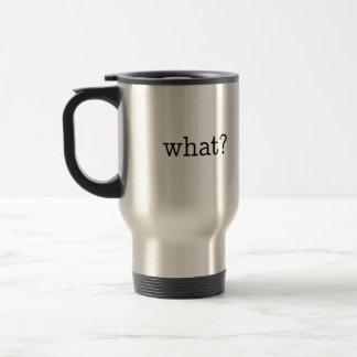 """what?"" Mug"