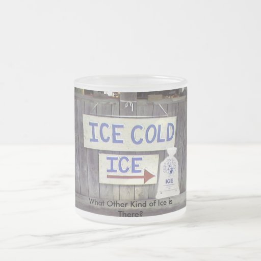 """What Other Kind of Ice is There?"" Coffee Mug"