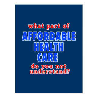 What Part of Affordable Health Care do You Not Und Postcard