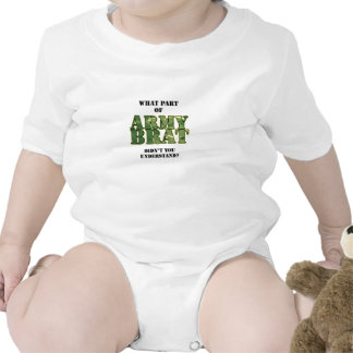 What Part of Army Brat Didn't You Understand? Tshirts