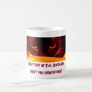 What part of Evil Overlord didn't you understand? Coffee Mug