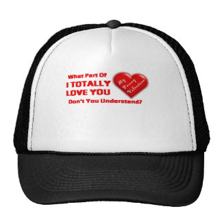 What Part of I TOTALLY LOVE YOU Hats