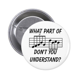 What Part Of Musical Notation Don't You Understand 6 Cm Round Badge