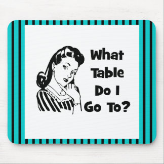 What Table Do I Go To? Mousepads
