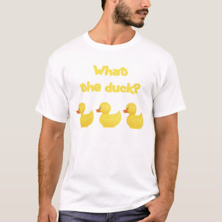 What the Duck (Yellow) T-Shirt