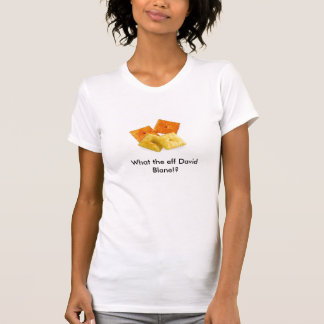 What the eff David Blane? T-Shirt