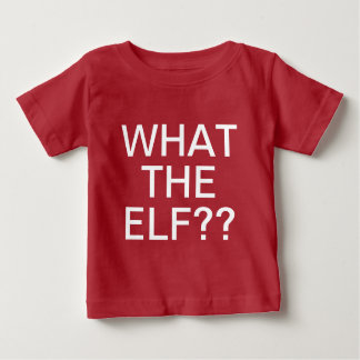 What The Elf T-shirts