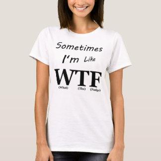 What The Fudge T-Shirt