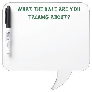 What the Kale are You Talking About - Erase Board Dry Erase Board