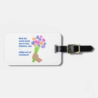 What the world needs now luggage tag