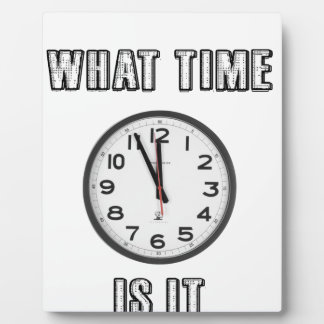 what time is it, clock plaque