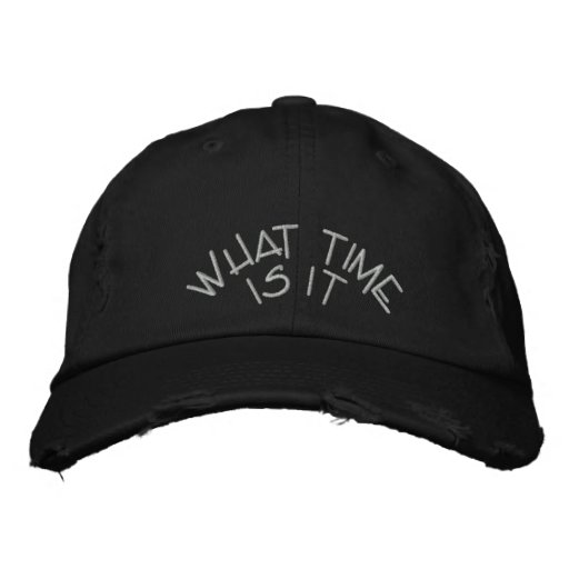 WHAT TIME IS IT BASEBALL CAP