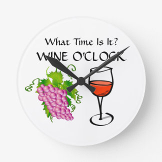 What Time Is It - It's WINE O'CLOCK Funny Round Clock