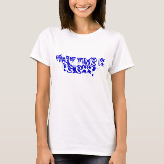 What time is Recess? T-Shirt