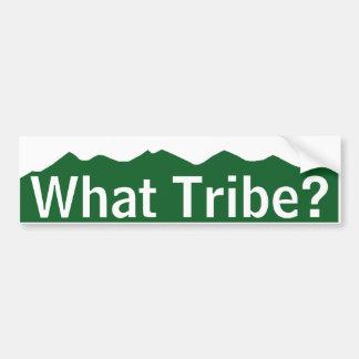 What Tribe? Bumper Sticker