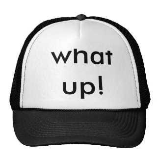 what up! hats